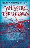 Whispers Under Ground (Rivers of London 3) by Aaronovitch, Ben 1st edition (2012)