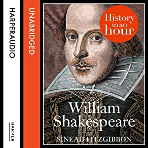William Shakespeare: History in an Hour Audiobook