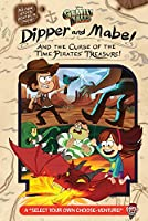 "Dipper and Mabel and the Curse of the Time Pirates' Treasure!: A ""Select Your Own Choose-Venture!"""