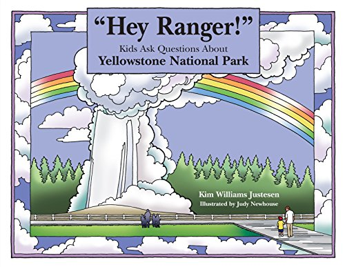 ''Hey Ranger!'' Kids Ask Questions About Yellowstone National Park (Hey Ranger! Series) by Brand: FalconGuides