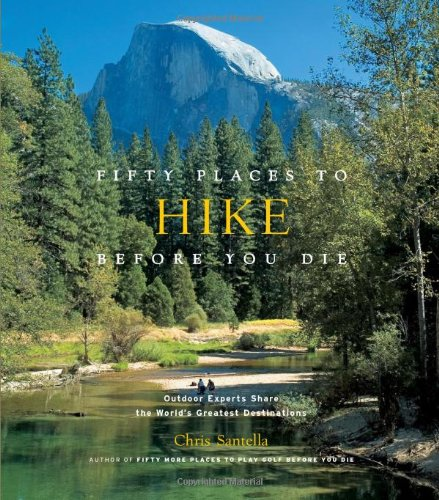 Fifty-Places-to-Hike-Before-You-Die-Outdoor-Experts-Share-the-Worlds-Greatest-Destinations