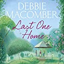 Last One Home Audiobook by Debbie Macomber Narrated by Debbie Macomber, Rebecca Lowman