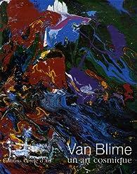 Van Blime : Un art cosmique, édition bilingue français-anglais par Christine Buci-Glucksmann