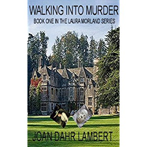 WALKING INTO MURDER (The Professor Laura Morland Mystery Series Book 1)