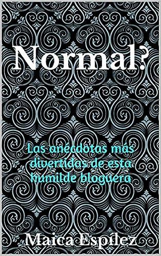 Normal?: Las anécdotas más divertidas de esta humilde