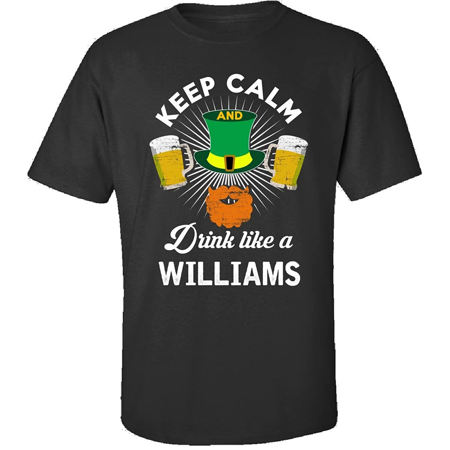 St Patricks Day Keep Calm Drink Like A Williams Gift - Adult Shirt