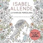 La ninfa de porcelana (audiolibro gratis) [The Porcelain Nymph (Free Audiobook)] | Isabel Allende