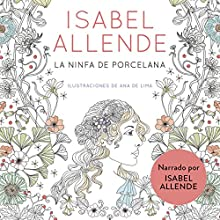 La ninfa de porcelana (audiolibro gratis) [The Porcelain Nymph (Free Audiobook)] Audiobook by Isabel Allende Narrated by Isabel Allende