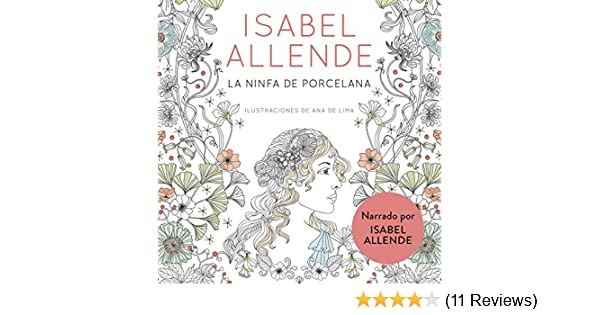 Amazon.com: La ninfa de porcelana (audiolibro gratis) [The Porcelain Nymph (Free Audiobook)] (Audible Audio Edition): Isabel Allende, Penguin Random House ...