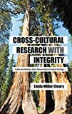 img - for Cross-Cultural Research with Integrity: Collected Wisdom from Researchers in Social Settings book / textbook / text book