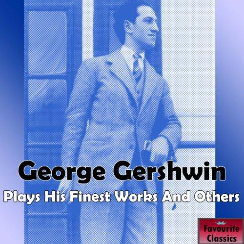 George Gershwin Plays His Fine...