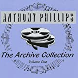 Archive Collection 1 by Anthony Phillips (2014-05-03)