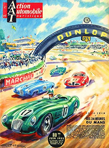A SLICE IN TIME 1953-24 Hours Le Mans France Automobile Race Car Travel Advertisement Vintage Poster