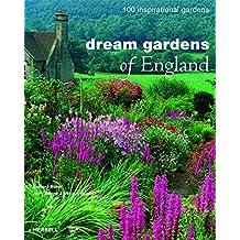Dream Gardens of England: 100 Inspirational Gardens