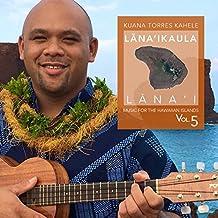 Music For The Hawaiian Islands Volume 5: Lana'Ikaula
