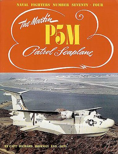 - The Martin P5M patrol Seaplane