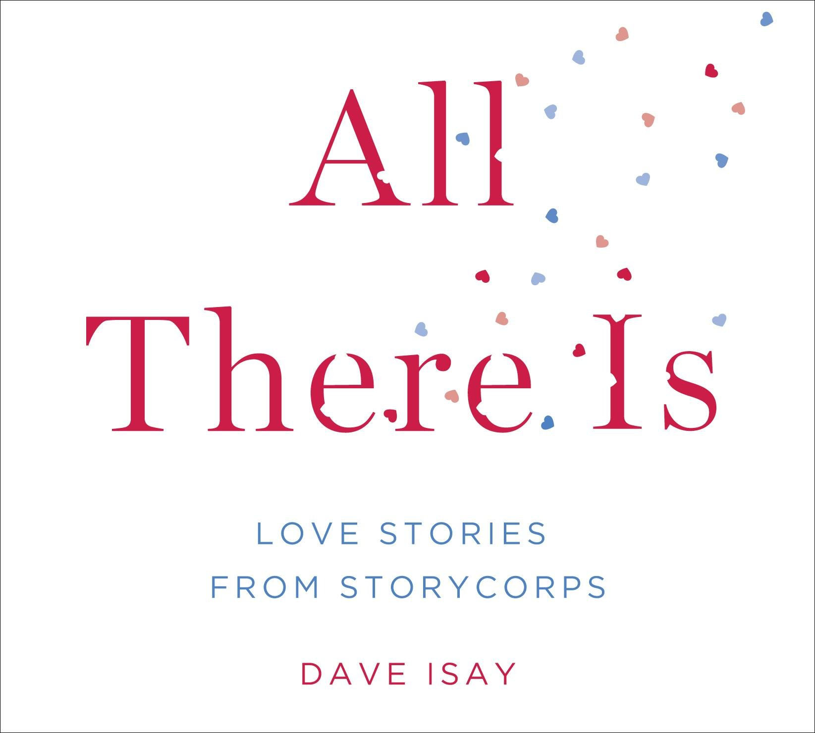 All There Is: Love Stories from StoryCorps pdf