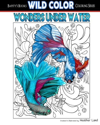 Wonders Under Water: Adult Coloring Book (Wild Color) (Volume 5)