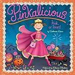 Pink or Treat!: Pinkalicious | Victoria Kann