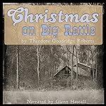 Christmas on Big Rattle | Theodore Goodridge Roberts