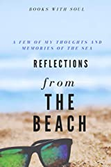 Reflections from the beach: My thoughts and memories of the sea. Paperback