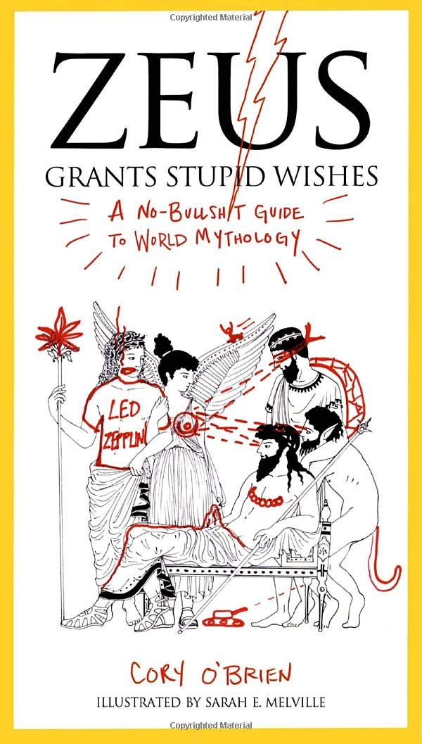 Zeus Grants Stupid Wishes A No Bullshit Guide To World Mythology