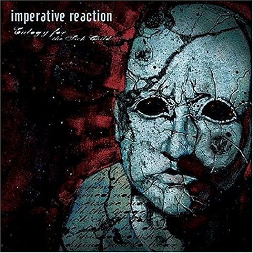 Imperative Reaction - Eulogy For The Sick Child (Re- - Zortam Music
