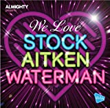 We Love Stock Aitken Waterman