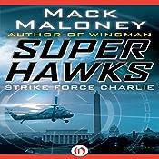 Strike Force Charlie | Mack Maloney