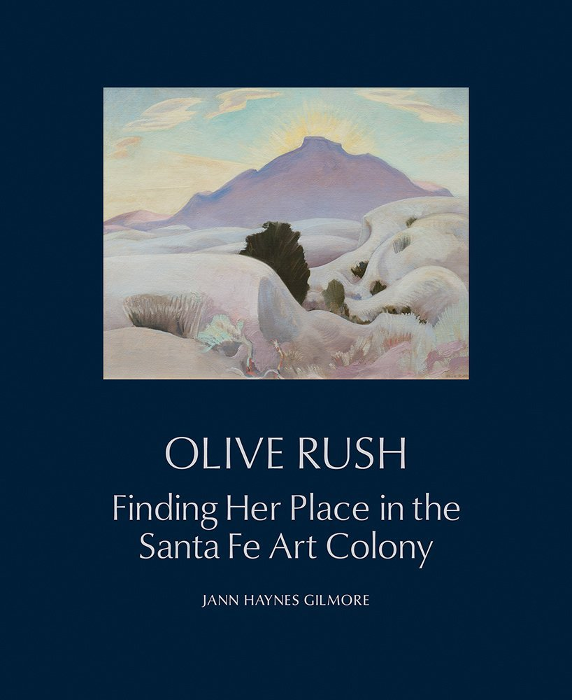 Olive Rush Finding Her Place In The Santa Fe Art Colony Finding Her Place In The Santa Fe Art Colony Gilmore Jann Haynes 9780890136201 Amazon Com Books