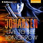 Live to See Tomorrow: Catherine Ling, Book 3 | Iris Johansen