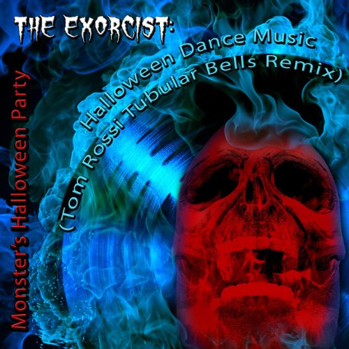 The Exorcist: Halloween Dance Music (Tom Rossi Tubular Bells Remix) -