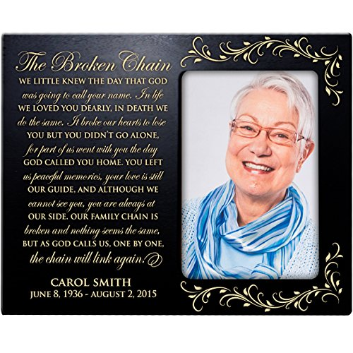 LifeSong Milestones The Broken Chain Poem Personalized in Loving Memory Custom Photo Frame Holds 4x6 Picture - Poems Loving Memory