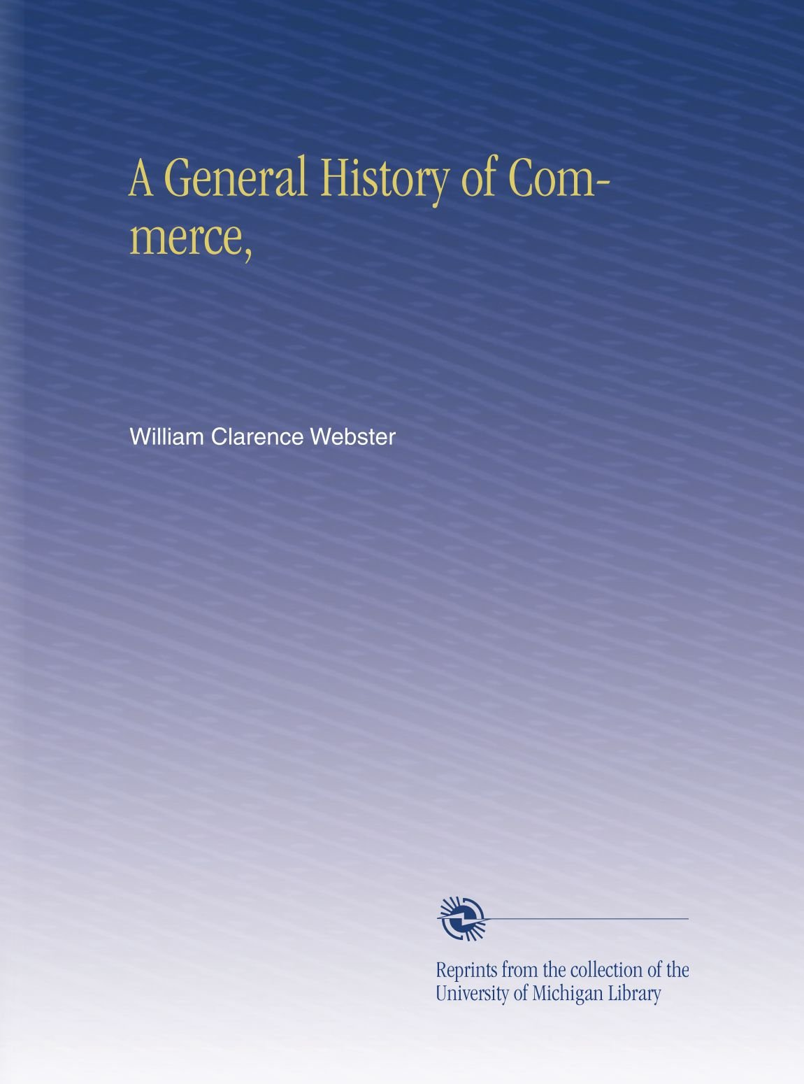 A General History of Commerce, ebook