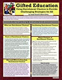 Gifted Education: Using Enrichment Clustersto Provide Challenging Strategies for All