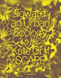 img - for Toward an Urban Ecology: SCAPE / Landscape Architecture book / textbook / text book