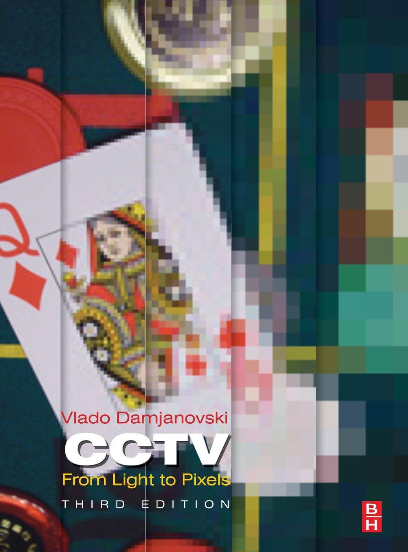 CCTV: From Light to Pixels by Butterworth-Heinemann
