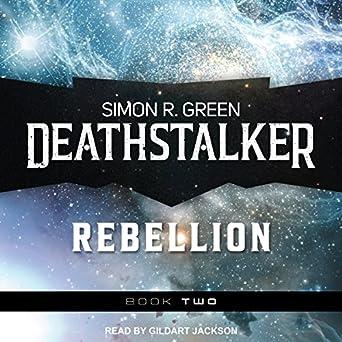 Deathstalker: Rebellion by Simon R. Green