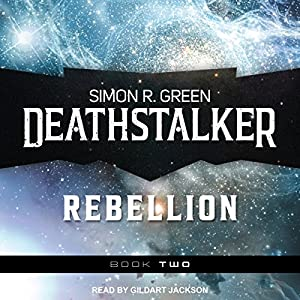 Deathstalker Rebellion: Being the Second Part of the Life and Times of Owen Deathstalker Audiobook
