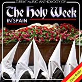 Great Music Anthology of the Holy Week in Spain. Easter Holiday