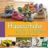"""Hausschuhe einfach strickfilzen: Neue Techniken mit """"Geling-Garantie"""""""