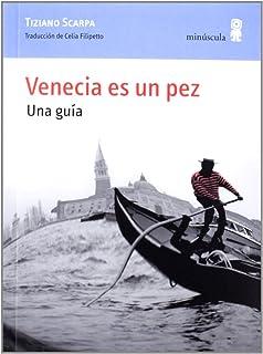 Venecia es un pez : una guía