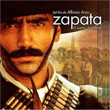 Zapata El Sueno Del Heroe By Alejandro Fernandez Music