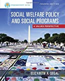 Empowerment Series: Social Welfare Policy and Social Programs, Segal, Elizabeth A., 1305101928
