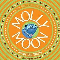 Molly Moon Stops the World: Molly Moon, Book 2