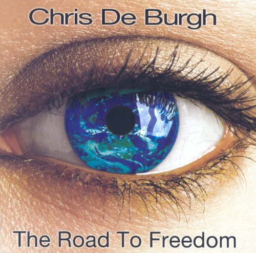 Chris De Burgh - The Road To Freedom By Chris De Burgh (2005-10-25) - Zortam Music