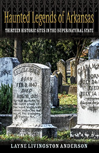 ''TXT'' Haunted Legends Of Arkansas: Thirteen Historic Sites In The (Super)Natural State. Spanish Travel Manuales Burnaby Ashworth larga