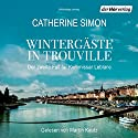 Wintergäste in Trouville: Der zweite Fall für Kommissar Leblanc Audiobook by Catherine Simon Narrated by Martin Kautz