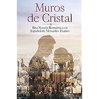 Muros de Cristal (Oferta Especial 3 en 1): La Colección Completa de Libros de Novelas Románticas en Español. Una Novela…