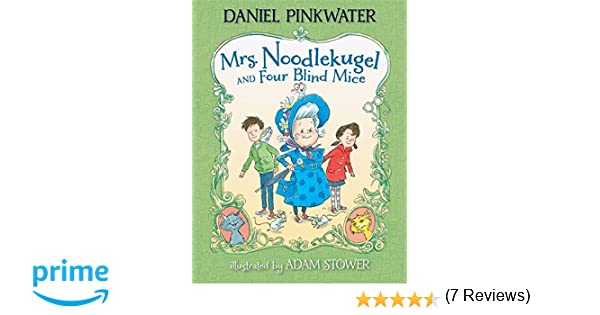 Amazon mrs noodlekugel and four blind mice 9780763650544 amazon mrs noodlekugel and four blind mice 9780763650544 daniel pinkwater adam stower books fandeluxe Image collections